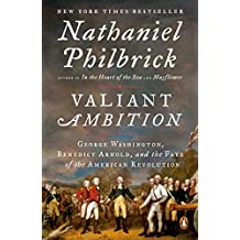 Valiant Ambition: George Washington, Benedict Arnold, and the Fate of the American Revolution (The American Revolution Series Book 2) (English Edition)