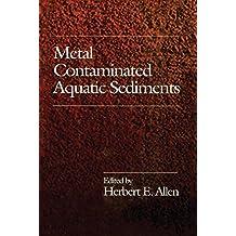Metal Contaminated Aquatic Sediments (English Edition)