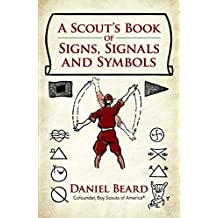 A Scout's Book of Signs, Signals and Symbols (English Edition)
