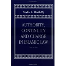 Authority, Continuity and Change in Islamic Law (English Edition)