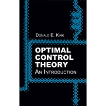 Optimal Control Theory: An Introduction (Dover Books on Electrical Engineering) (English Edition)