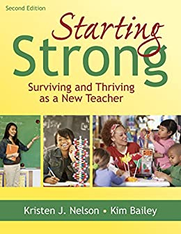"""""""Starting Strong: Surviving and Thriving as a New Teacher (English Edition)"""",作者:[Nelson, Kristen J., Bailey, Kimberly]"""