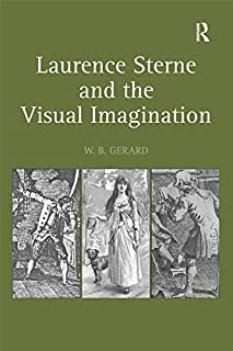 Laurence Sterne and the Visual Imagination (English Edition)