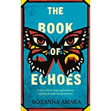 The Book Of Echoes: The 'powerfully redemptive' debut of love and hope rippling across generations (English Edition)