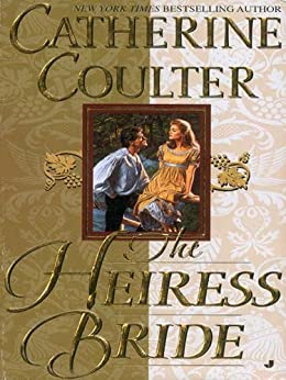 """The Heiress Bride: Bride Series (Sherbrooke Book 3) (English Edition)"",作者:[Coulter, Catherine]"