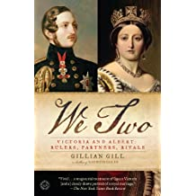 We Two: Victoria and Albert: Rulers, Partners, Rivals (English Edition)
