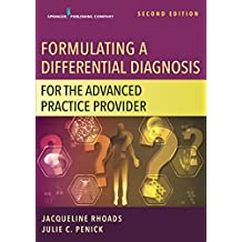 Formulating a Differential Diagnosis for the Advanced Practice Provider, Second Edition (English Edition)