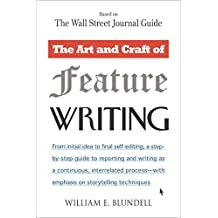 The Art and Craft of Feature Writing: Based on The Wall Street Journal Guide (English Edition)