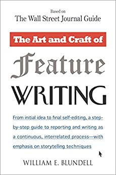 """""""The Art and Craft of Feature Writing: Based on The Wall Street Journal Guide (English Edition)"""",作者:[Blundell, William E.]"""