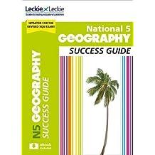 Success Guide for SQA Exam Revision – National 5 Geography Revision Guide for New 2019 Exams: Success Guide for CfE SQA Exams (English Edition)