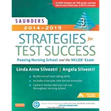 Saunders 2014-2015 Strategies for Test Success: Passing Nursing School and the NCLEX Exam, 3e