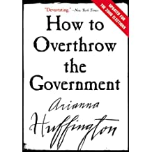 How to Overthrow the Government (English Edition)