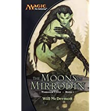 The Moons of Mirrodin (The Mirrodin Cycle Book 1) (English Edition)