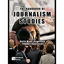 The Handbook of Journalism Studies (ICA Handbook Series) (English Edition)
