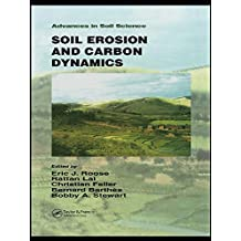 Soil Erosion and Carbon Dynamics (Advances in Soil Science) (English Edition)