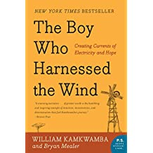 The Boy Who Harnessed the Wind: Creating Currents of Electricity and Hope (P.S.) (English Edition)