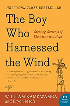 """""""The Boy Who Harnessed the Wind: Creating Currents of Electricity and Hope (P.S.) (English Edition)"""",作者:[Kamkwamba, William, Mealer, Bryan]"""