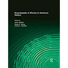 Encyclopedia of Women in American History (English Edition)