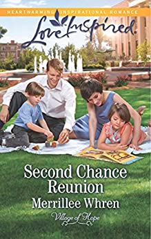 """""""Second Chance Reunion (Mills & Boon Love Inspired) (Village of Hope, Book 1) (English Edition)"""",作者:[Whren, Merrillee]"""