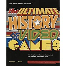 The Ultimate History of Video Games: from Pong to Pokemon and beyond...the story behind the craze that touched our lives and changed the world: from Pong ... ves and changed the world (English Edition)