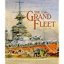 The Grand Fleet: Warship Design and Development 1906-1922 (English Edition)