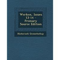 Werken, Issues 13-14