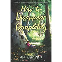 How to Disappear Completely (English Edition)