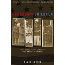 Freedom's Children: Young Civil Rights Activists Tell Their Own Stories (English Edition)