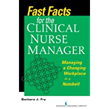 Fast Facts for the Clinical Nurse Manager: Tips on Managing the Changing Workplace in a Nutshell (English Edition)