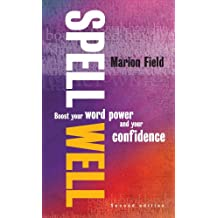 Spell Well, 2nd Edition: Boost your word power and your confidence (English Edition)