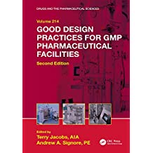 Good Design Practices for GMP Pharmaceutical Facilities (Drugs and the Pharmaceutical Sciences Book 214) (English Edition)