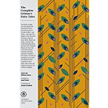 The Complete Grimm's Fairy Tales (The Pantheon Fairy Tale and Folklore Library) (English Edition)