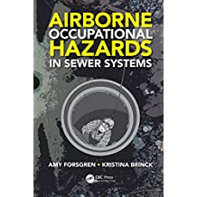 Airborne Occupational Hazards in Sewer Systems (English Edition)