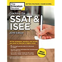 Cracking the SSAT & ISEE, 2019 Edition: All the Strategies, Practice, and Review You Need to Help Get a Higher Score