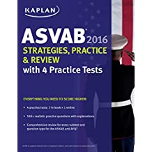 Kaplan ASVAB 2016 Strategies, Practice, and Review with 4 Practice Tests: Book + Online (Kaplan Test Prep) (English Edition)