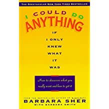 I Could Do Anything If I Only Knew What It Was: How to Discover What You Really Want and How to Get It (English Edition)