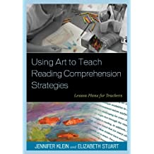 Using Art to Teach Reading Comprehension Strategies: Lesson Plans for Teachers (English Edition)