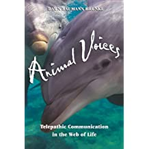 Animal Voices: Telepathic Communication in the Web of Life (English Edition)