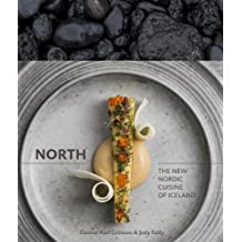 North: The New Nordic Cuisine of Iceland: A Cookbook (English Edition)