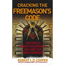 Cracking the Freemason's Code: The Truth About Solomon's Key and the Brotherhood (English Edition)