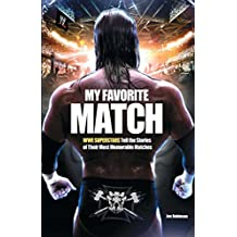 My Favorite Match: WWE Superstars Tell the Stories of Their Most Memorable Matches (English Edition)