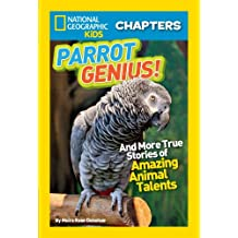 National Geographic Kids Chapters: Parrot Genius: And More True Stories of Amazing Animal Talents (NGK Chapters) (English Edition)
