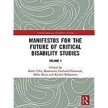 Manifestos for the Future of Critical Disability Studies: Volume 1 (Interdisciplinary Disability Studies) (English Edition)