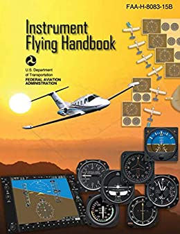 """Instrument Flying Handbook (Federal Aviation Administration): FAA-H-8083-15B (English Edition)"",作者:[Federal Aviation Administration]"