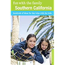 Fun with the Family Southern California: Hundreds of Ideas for Day Trips with the Kids (Fun with the Family Series) (English Edition)