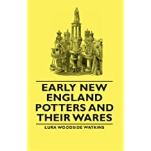 Early New England Potters and Their Wares (English Edition)