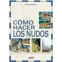 Cómo hacer los nudos (Spanish Edition)