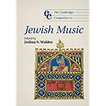 The Cambridge Companion to Jewish Music (Cambridge Companions to Music) (English Edition)
