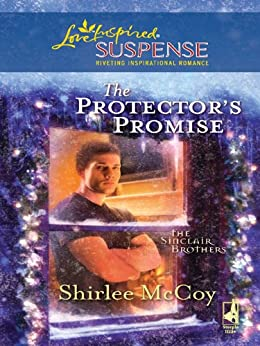 """The Protector's Promise (Mills & Boon Love Inspired) (The Sinclair Brothers, Book 2) (English Edition)"",作者:[McCoy, Shirlee]"