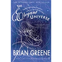 The Elegant Universe: Superstrings, Hidden Dimensions and the Quest for the Ultimate Theory (English Edition)